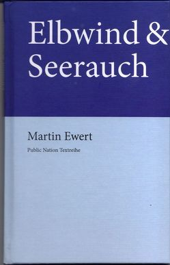 Elbwind & Seerauch (Elbwind und Seerauch) von Ewert,  Martin