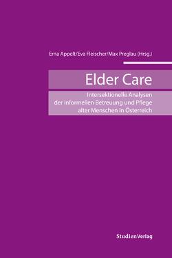 Elder Care von Appelt,  Erna, Fleischer,  Eva, Preglau,  Max