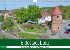 Eldestadt Lübz – Luftaufnahmen von Markus Rein (Wandkalender 2019 DIN A4 quer) von Rein,  Markus