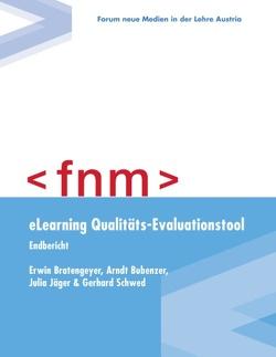 eLearning Qualitäts-Evaluationstool von Bratengeyer,  Erwin, Bubenzer,  Arndt, Forum neue Medien,  in der Lehre Austria, Jäger,  Julia, Schwed,  Gerhard