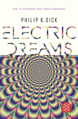 Electric Dreams von Dick,  Philip K, Mohr,  Thomas, Timmermann,  Klaus, Wasel,  Ulrike, Wohl,  Bela