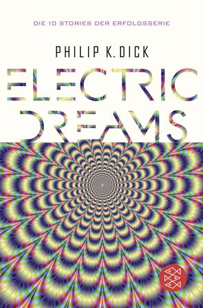 Electric Dreams von Dick,  Philip K, Mohr,  Thomas, Timmermann,  Klaus, Wasel,  Ulrike, Wohl,  Bela