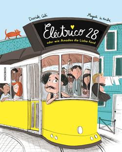 Eléctrico 28 oder wie Amadeo die Liebe fand von Calì,  Davide, Ickler,  Ingrid, Le Huche,  Magali