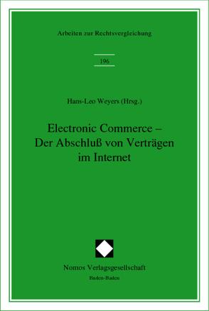 Electronic Commerce – Der Abschluß von Verträgen im Internet von Weyers,  Hans-Leo