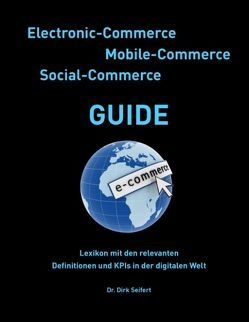 Electronic-Commerce – Mobile-Commerce – Social-Commerce Guide von Seifert,  Dirk