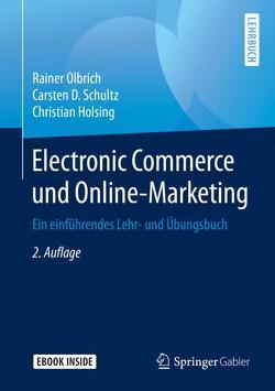 Electronic Commerce und Online-Marketing von Holsing,  Christian, Olbrich,  Rainer, Schultz,  Carsten D.