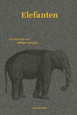 Elefanten von Nordmann,  Falk, Schalansky,  Judith, Schaper,  Rüdiger