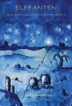 Elefanten auf dem Weg nach Bethlehem von Langer,  Annette, Paprotny,  Thorsten