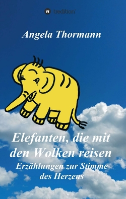 Elefanten, die mit den Wolken reisen von Thormann,  Angela