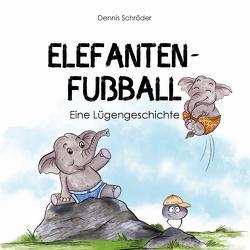 Elefanten-Fußball von Lackner,  Saskia, Schröder,  Dennis