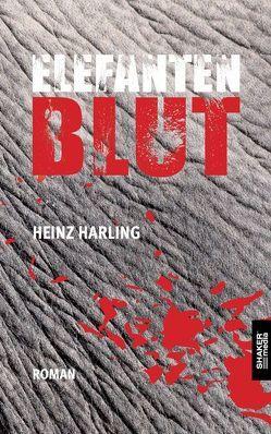 Elefantenblut von Harling,  Heinz