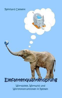 Elefantenquantensprung von Clement,  Reinhard