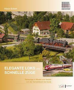 Elegante Loks und schnelle Züge von Eckert,  Klaus
