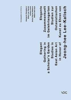 Elegante Zusammenkunft im Gelehrtengarten/ Elegant Gathering in a Scholars Garden von Bergmann,  Annegret, Hertel,  Shao-Lan, Noth,  Juliane, Papist-Matsuo,  Antje, Schrape,  Wibke