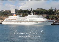Eleganz auf hoher See – Kreuzfahrer in Europa (Wandkalender 2019 DIN A2 quer) von le Plat,  Patrick