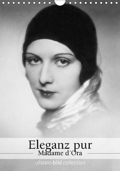 Eleganz pur – Madame d'Ora (Wandkalender 2018 DIN A4 hoch) von bild Axel Springer Syndication GmbH,  ullstein
