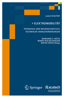 Elektomobilität – Potenziale und wissenschaftlich-technische Herausforderungen von acatech,  .