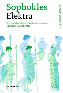 Elektra von Schmitz,  Thomas A., Sophokles