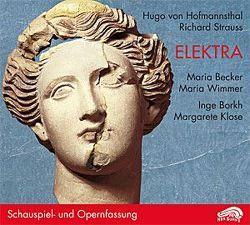Elektra von Becker,  Maria, Borkh,  Inge, Hofmannsthal,  Hugo von, Klose,  Margarete, Strauss,  Richard, Wimmer,  Maria