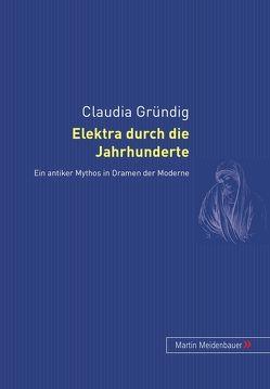 Elektra durch die Jahrhunderte von Gründig,  Claudia