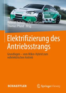 Elektrifizierung des Antriebsstrangs von Gutzmer,  Peter, Pfund,  Thomas, Tschöke,  Helmut
