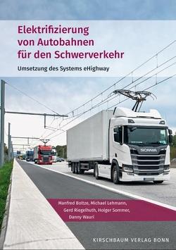Elektrifizierung von Autobahnen für den Schwerverkehr von Boltze,  Manfred, Lehmann,  Michael, Riegelhuth,  Gerd, Sommer,  Holger, Wauri,  Danny