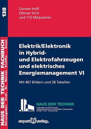 Elektrik/Elektronik in Hybrid- und Elektrofahrzeugen und elektrisches Energiemanagement VI von Hoff,  Carsten, Sirch,  Ottmar