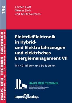 Elektrik/Elektronik in Hybrid- und Elektrofahrzeugen und elektrisches Energiemanagement VII von Hoff,  Carsten, Sirch,  Ottmar