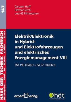 Elektrik/Elektronik in Hybrid- und Elektrofahrzeugen und elektrisches Energiemanagement VIII von Hoff,  Carsten, Sirch,  Ottmar