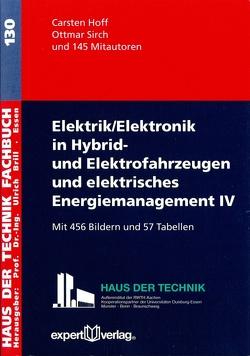 Elektrik/Elektronik in Hybrid- und Elektrofahrzeugen und elektrisches Energiemanagement IV von Hoff,  Carsten, Sirch,  Ottmar