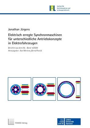 Elektrisch erregte Synchronmaschinen für unterschiedliche Antriebskonzepte in Elektrofahrzeugen von Jürgens,  Jonathan, Mertens,  Axel, Ponick,  Bernd