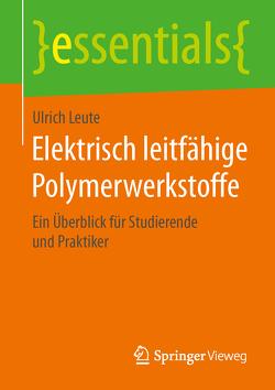 Elektrisch leitfähige Polymerwerkstoffe von Leute,  Ulrich
