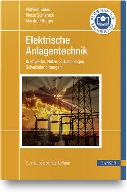 Elektrische Anlagentechnik von Berger,  Manfred, Knies,  Wilfried, Schierack,  Klaus