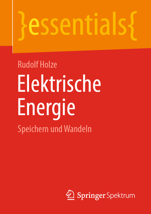 Elektrische Energie von Holze,  Rudolf