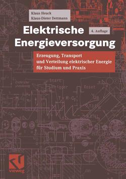 Elektrische Energieversorgung von Dettmann,  Klaus-Dieter, Heuck,  Klaus, Reuter,  Egon