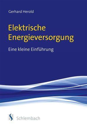 Elektrische Energieversorgung von Herold,  Gerhard