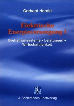 Elektrische Energieversorgung I von Herold,  Gerhard