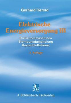 Elektrische Energieversorgung III von Herold,  Gerhard