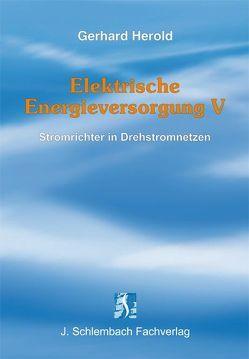 Elektrische Energieversorgung V von Herold,  Gerhard