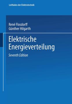 Elektrische Energieverteilung von Flosdorff,  René, Hilgarth,  Günther