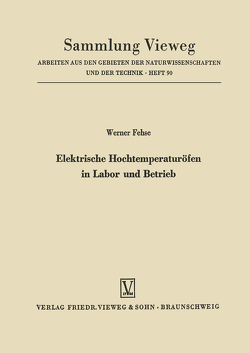 Elektrische Hochtemperaturöfen in Labor und Betrieb von Fehse,  Werner