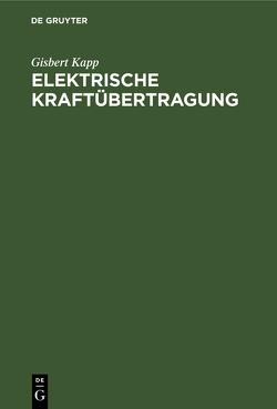 Elektrische Kraftübertragung von Kapp,  Gisbert