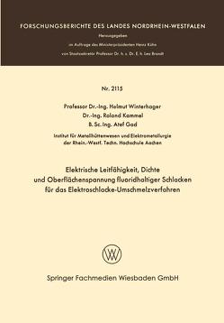 Elektrische Leitfähigkeit, Dichte und Oberflächenspannung fluoridhaltiger Schlakken für das Elektroschlacke-Umschmelzverfahren von Winterhager,  Helmut