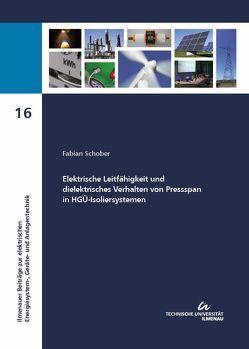 Elektrische Leitfähigkeit und dielektrisches Verhalten von Pressspan in HGÜ-Isoliersystemen von Schober,  Fabian
