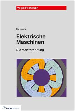Elektrische Maschinen von Behrends,  Peter