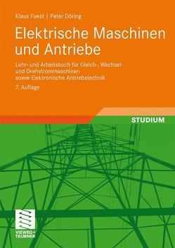 Elektrische Maschinen und Antriebe von Döring,  Peter, Fuest,  Klaus