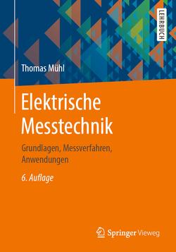 Elektrische Messtechnik von Mühl,  Thomas