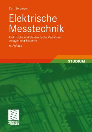 Elektrische Meßtechnik von Bergmann,  Kurt
