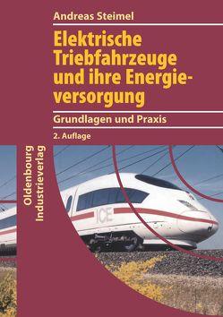 Elektrische Triebfahrzeuge und ihre Energieversorgung von Steimel,  Andreas