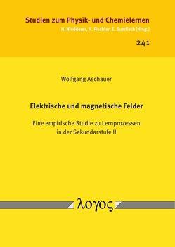 Elektrische und magnetische Felder von Aschauer,  Wolfgang